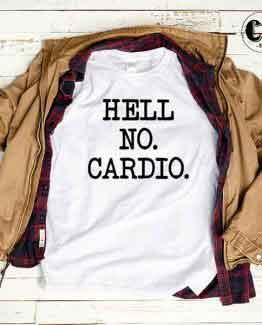 T-Shirt Hell No Cardio by Clotee.com Tumblr Aesthetic Clothing