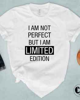 T-Shirt I Am Not Perfect But I Am Limited Edition men women round neck tee. Printed and delivered from USA or UK
