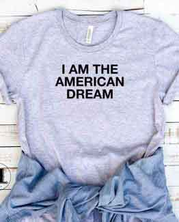 T-Shirt I Am The American Dream by Clotee.com Tumblr Aesthetic Clothing