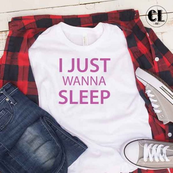 T-Shirt I Just Wanna Sleep by Clotee.com Tumblr Aesthetic Clothing