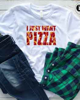 T-Shirt I Just Want Pizza