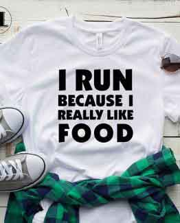 T-Shirt I Run Because I Really Like Food by Clotee.com Tumblr Aesthetic Clothing