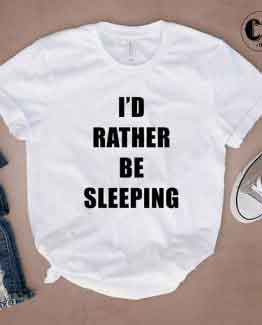 T-Shirt I'D Rather Be Sleeping