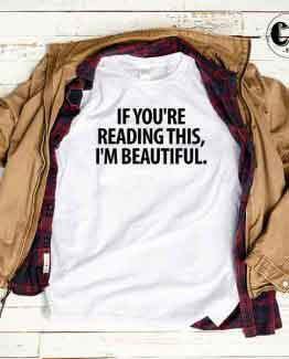 T-Shirt If You're Reading This by Clotee.com Tumblr Aesthetic Clothing