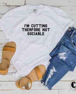 T-Shirt I'M Cutting Therfore Not Sociable by Clotee.com Tumblr Aesthetic Clothing