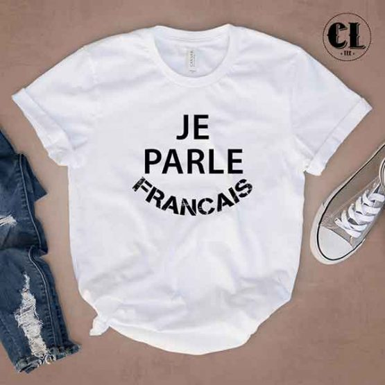 T-Shirt Je Parle Francais by Clotee.com Tumblr Aesthetic Clothing
