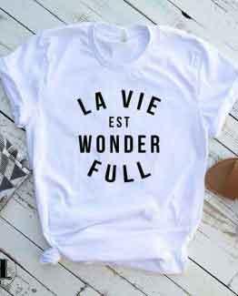 T-Shirt La Vie Est Wonder Full by Clotee.com Tumblr Aesthetic Clothing