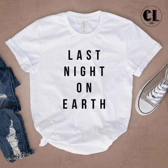 T-Shirt Last Night On Earth by Clotee.com Tumblr Aesthetic Clothing