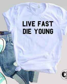 T-Shirt Life Fast Die Young by Clotee.com Tumblr Aesthetic Clothing