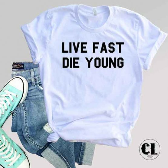T-Shirt Life Fast Die Young