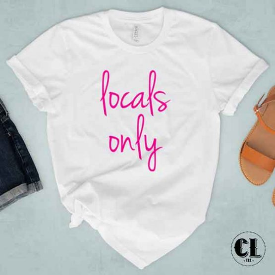 T-Shirt Locals Only by Clotee.com Tumblr Aesthetic Clothing