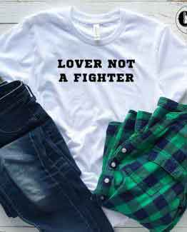 T-Shirt Lover Not A Fighter men women round neck tee. Printed and delivered from USA or UK