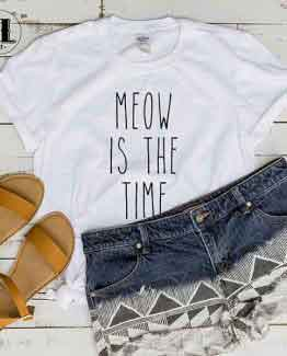 T-Shirt Meow Is The Time