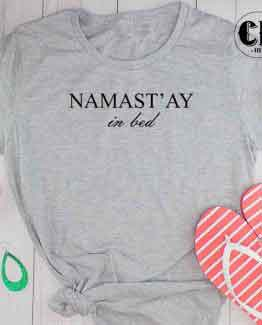 T-Shirt Namastay In Bed by Clotee.com Tumblr Aesthetic Clothing