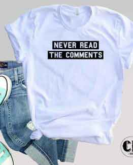 T-Shirt Never Read The Comments by Clotee.com Tumblr Aesthetic Clothing