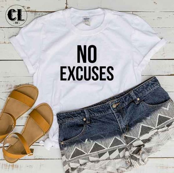 T-Shirt No Excuses by Clotee.com Tumblr Aesthetic Clothing