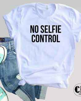 T-Shirt No Selfie Control by Clotee.com Tumblr Aesthetic Clothing
