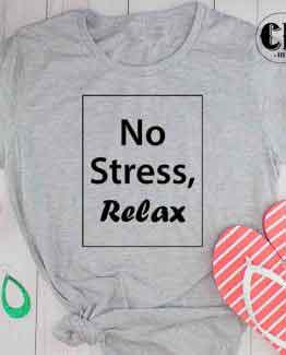T-Shirt No Stress Relax by Clotee.com Tumblr Aesthetic Clothing