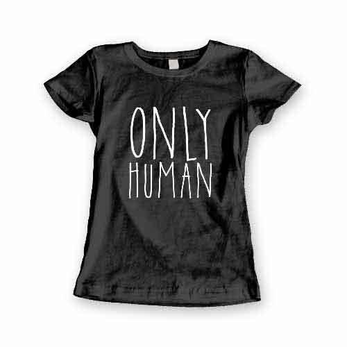 T-Shirt Only Human men women round neck tee. Printed and delivered from USA or UK.