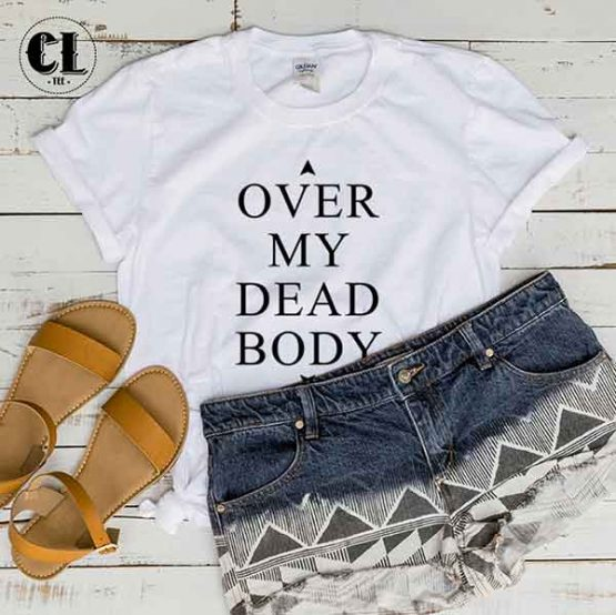 T-Shirt Over My Dead Body by Clotee.com Tumblr Aesthetic Clothing