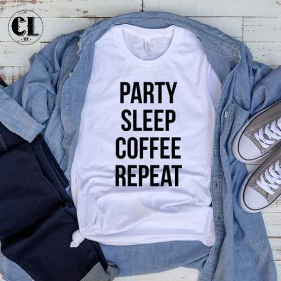 T-Shirt Party Sleep Coffee Repeat by Clotee.com Tumblr Aesthetic Clothing