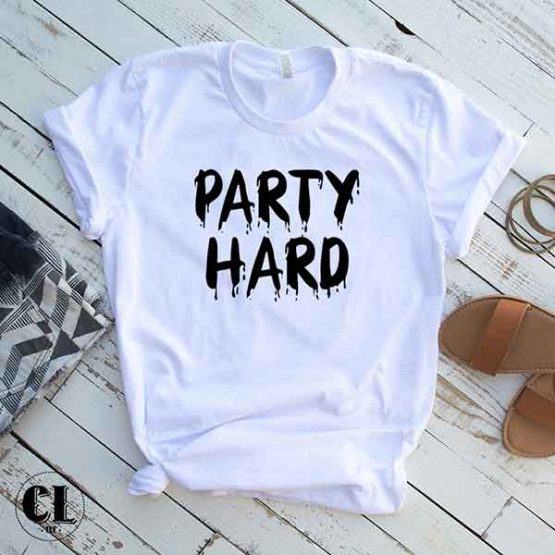 T-Shirt Party Hard by Clotee.com Tumblr Aesthetic Clothing