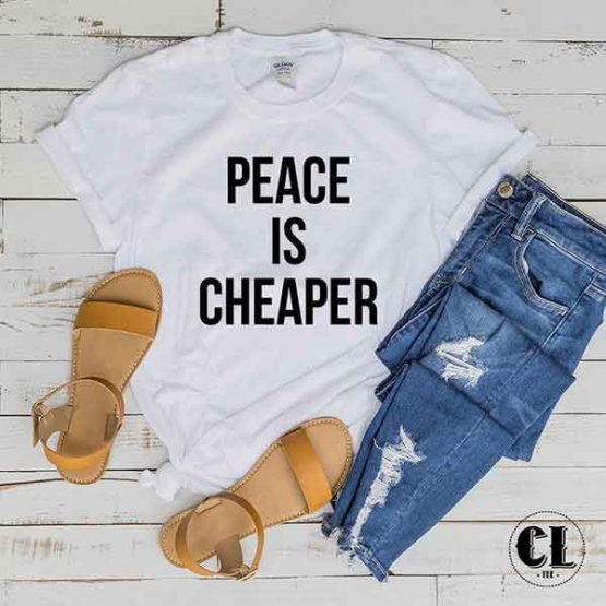 T-Shirt Peace Is Cheaper by Clotee.com Tumblr Aesthetic Clothing