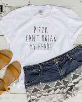 T-Shirt Pizza Can't Break My Heart men women round neck tee. Printed and delivered from USA or UK