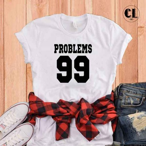 T-Shirt Problems 99 by Clotee.com Tumblr Aesthetic Clothing