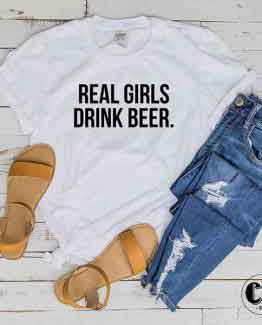T-Shirt Real Girls Drink Beer by Clotee.com Tumblr Aesthetic Clothing