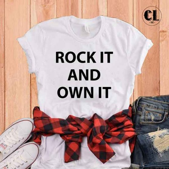T-Shirt Rock and Own It