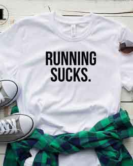 T-Shirt Running Sucks by Clotee.com Tumblr Aesthetic Clothing