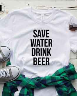 T-Shirt Save Water Drink Beer by Clotee.com Tumblr Aesthetic Clothing