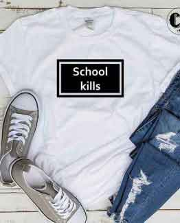 T-Shirt School Kills men women round neck tee. Printed and delivered from USA or UK