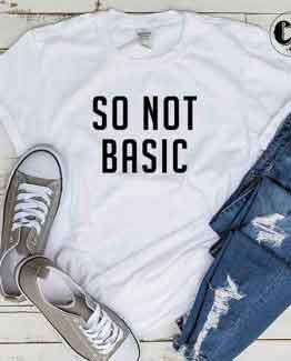 T-Shirt So Not Basic by Clotee.com Tumblr Aesthetic Clothing
