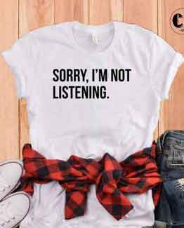 T-Shirt Sorry I'm Not Listening by Clotee.com Tumblr Aesthetic Clothing