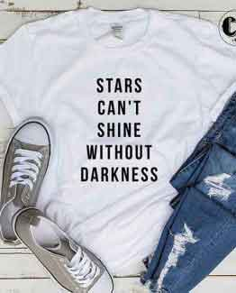 T-Shirt Stars Can't Shine Without Darkness by Clotee.com Tumblr Aesthetic Clothing