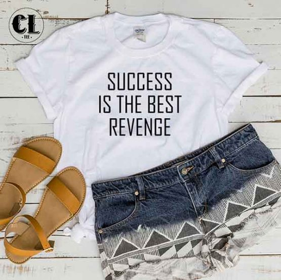 T-Shirt Success Is The Best Revenge by Clotee.com Tumblr Aesthetic Clothing