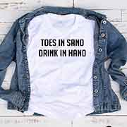 T-Shirt Toes In Sand Drink In Hand