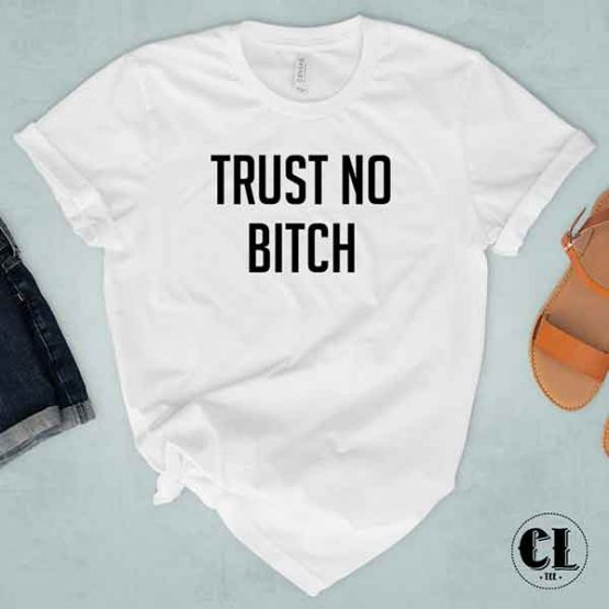 T-Shirt Trust No Bitch by Clotee.com Tumblr Aesthetic Clothing