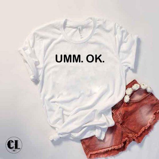 T-Shirt Umm Ok by Clotee.com Tumblr Aesthetic Clothing