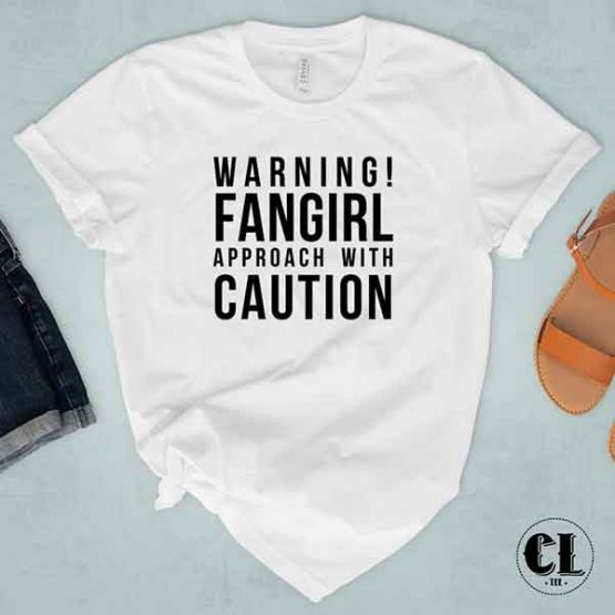 T-Shirt Warning Fangirl Approach With Caution by Clotee.com Tumblr Aesthetic Clothing