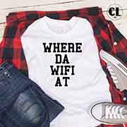 T-Shirt Where Da Wifi At men women round neck tee. Printed and delivered from USA or UK