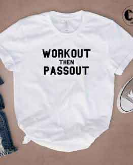 T-Shirt Workout Then Passout