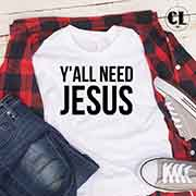 T-Shirt Y'All Need Jesus