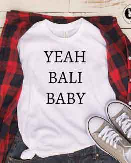 T-Shirt Yeah Bali Baby by Clotee.com Tumblr Aesthetic Clothing