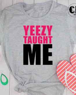 T-Shirt Yeezy Taught Me men women round neck tee. Printed and delivered from USA or UK