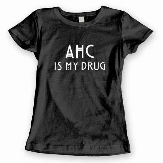 T-Shirt AHC Is My Drug