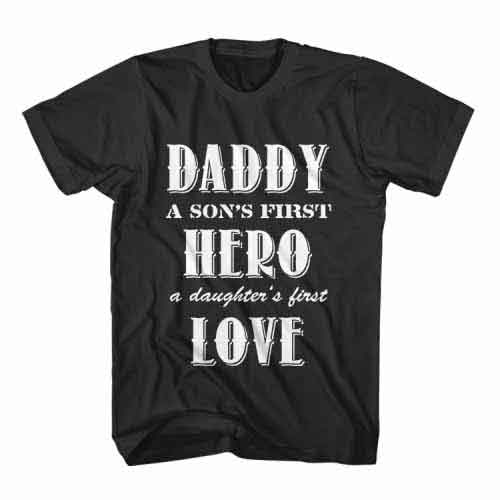 T-Shirt Daddy A Son's Hero and A Daughter First Love by Clotee.com Senior Life, Funny Grandpa, Best Grandfather