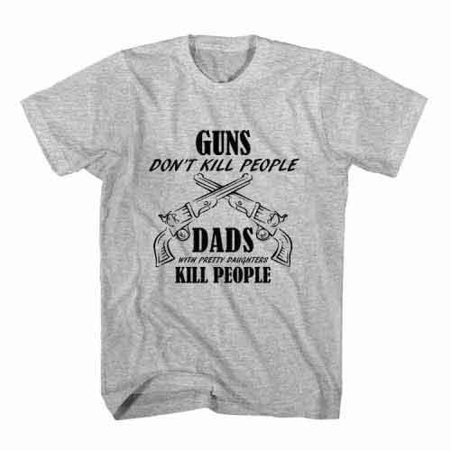 T-Shirt Guns Don't Kill People by Clotee.com Senior Life, Funny Grandpa, Best Grandfather